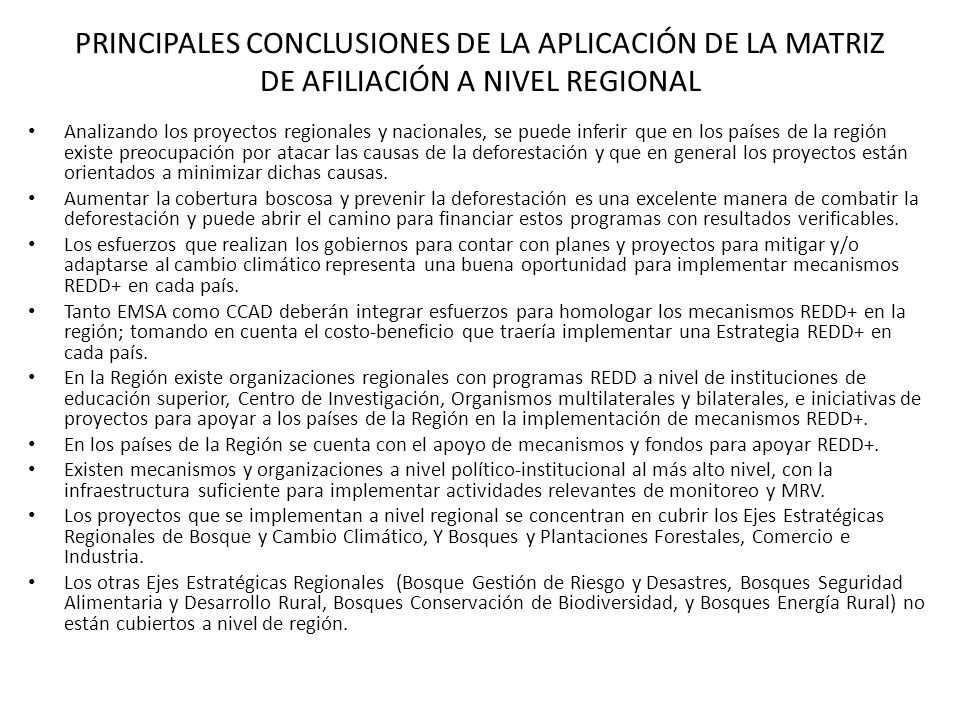 PRINCIPALES CONCLUSIONES DE LA APLICACIÓN DE LA MATRIZ DE AFILIACIÓN A NIVEL REGIONAL Analizando los proyectos regionales y nacionales, se puede infer