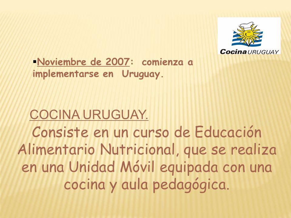 COCINA URUGUAY. Consiste en un curso de Educación Alimentario Nutricional, que se realiza en una Unidad Móvil equipada con una cocina y aula pedagógic
