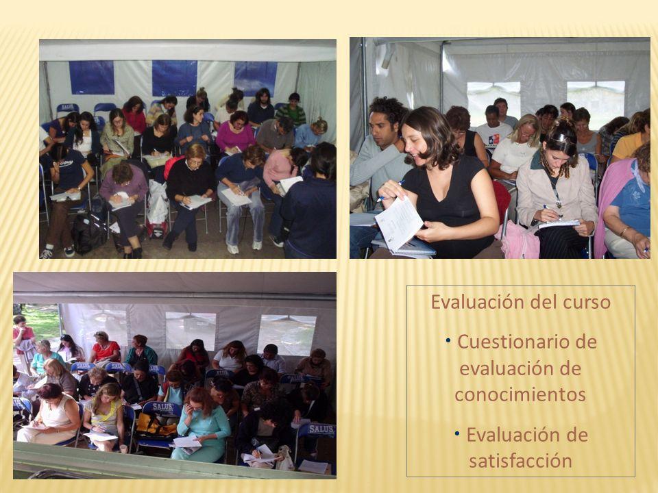 Evaluación del curso Cuestionario de evaluación de conocimientos Evaluación de satisfacción