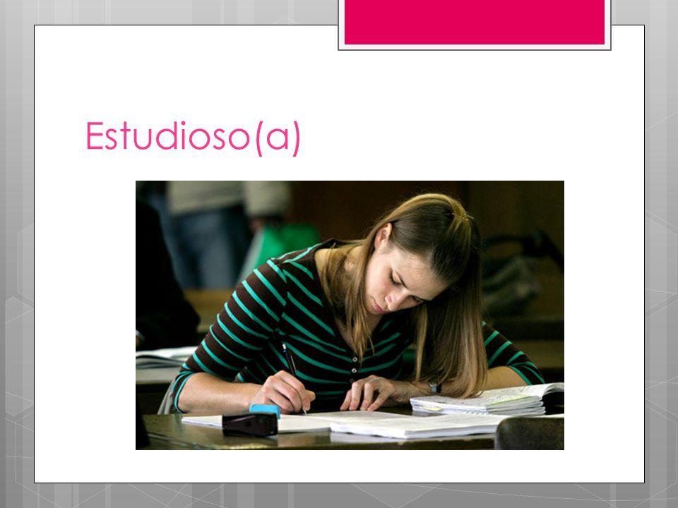 Estudioso(a)