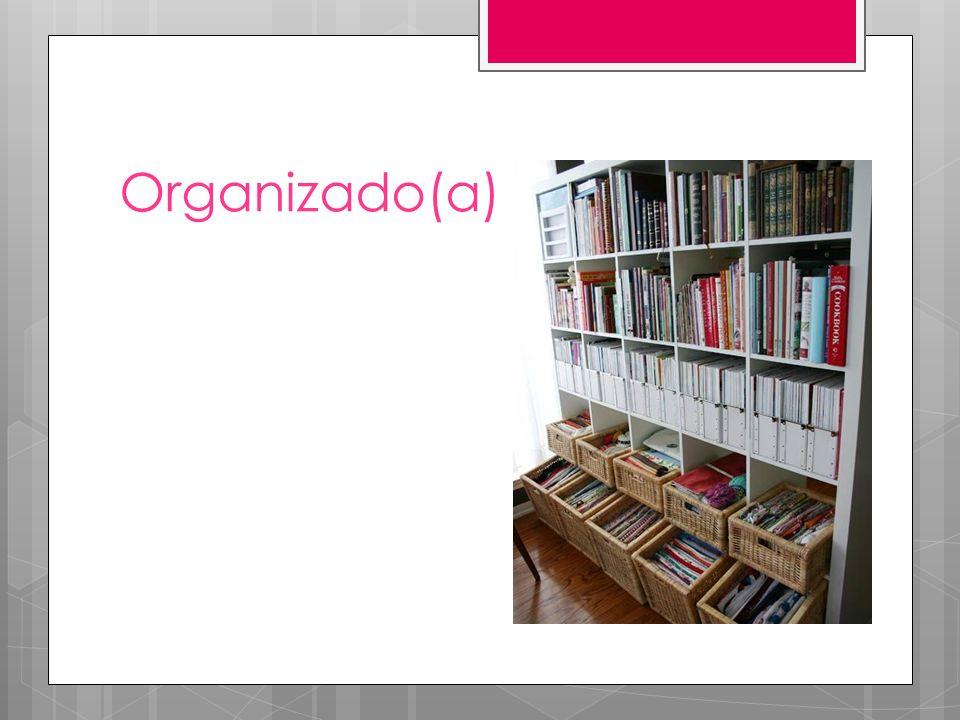 Organizado(a)