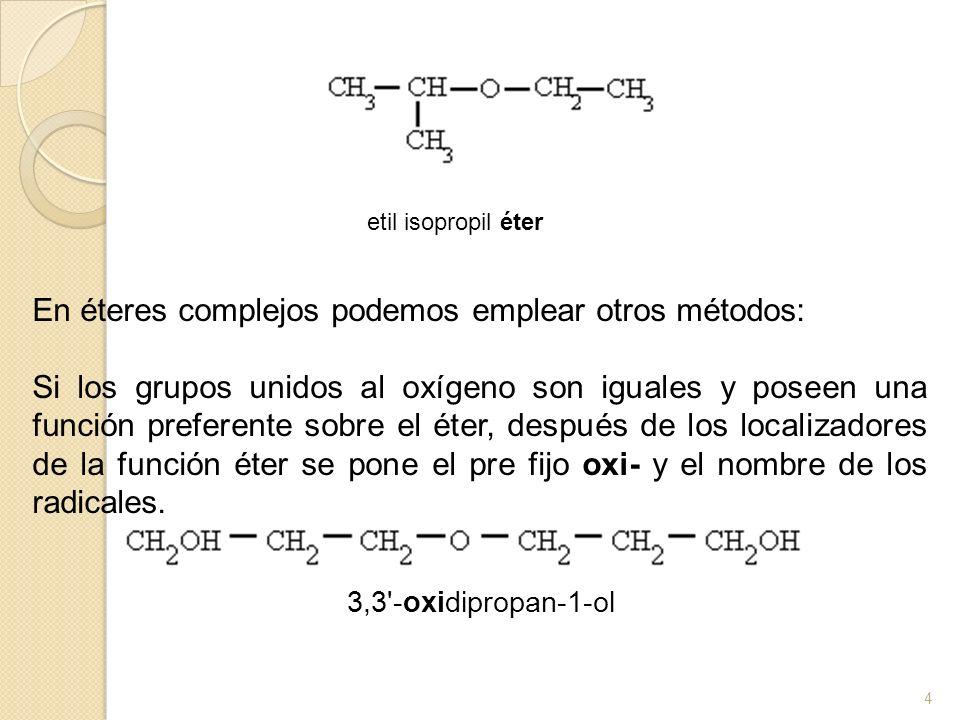 Un caso particular de éteres son los epóxidos, cuyo esquema es el siguiente: Para nombrarlos se utiliza el prefijo epoxi- seguido del nombre del hidrocarburo correspondiente, e indicando los carbonos a los que está unido el O, con dos localizadores los menores posibles, en caso de que sea necesario.