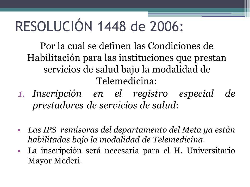 RESOLUCIÓN 1448 de 2006: Por la cual se definen las Condiciones de Habilitación para las instituciones que prestan servicios de salud bajo la modalida