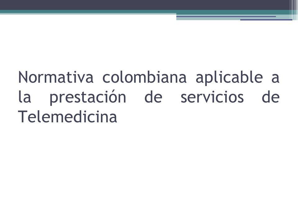 Normativa colombiana aplicable a la prestación de servicios de Telemedicina