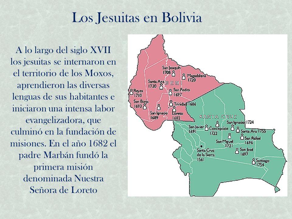 A lo largo del siglo XVII los jesuitas se internaron en el territorio de los Moxos, aprendieron las diversas lenguas de sus habitantes e iniciaron una