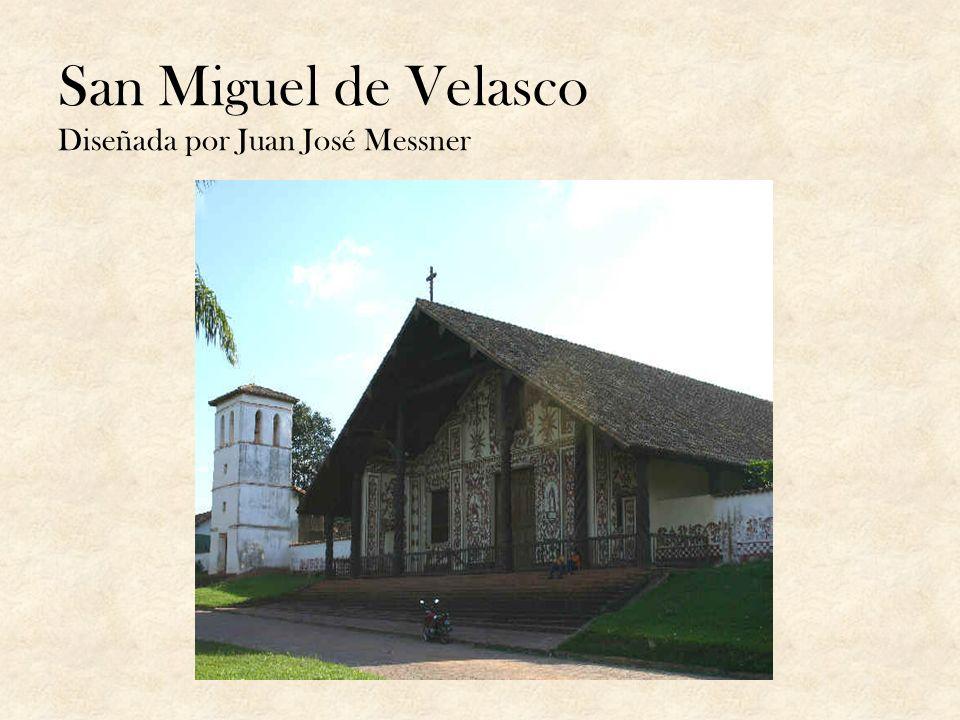 San Miguel de Velasco Diseñada por Juan José Messner