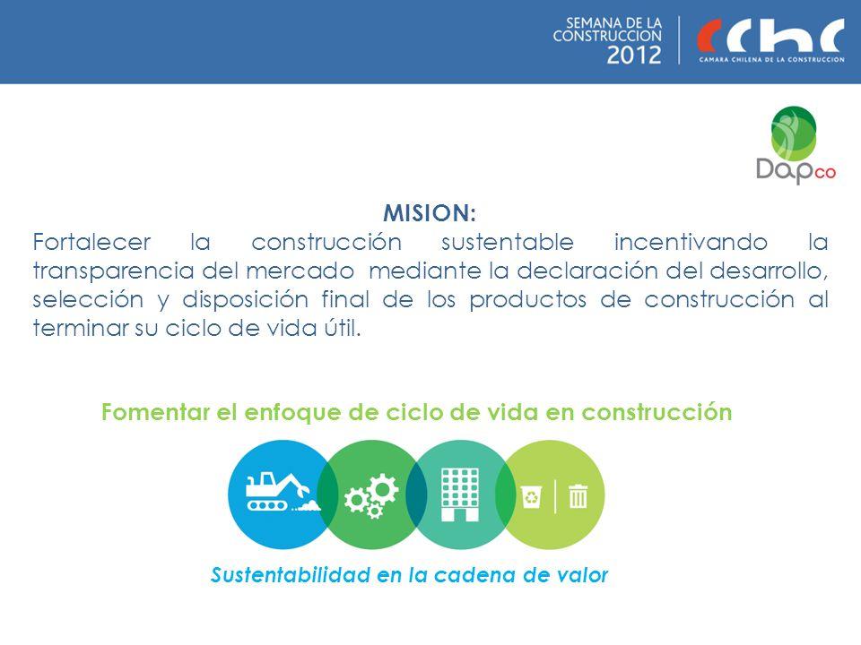 MISION: Fortalecer la construcción sustentable incentivando la transparencia del mercado mediante la declaración del desarrollo, selección y disposici