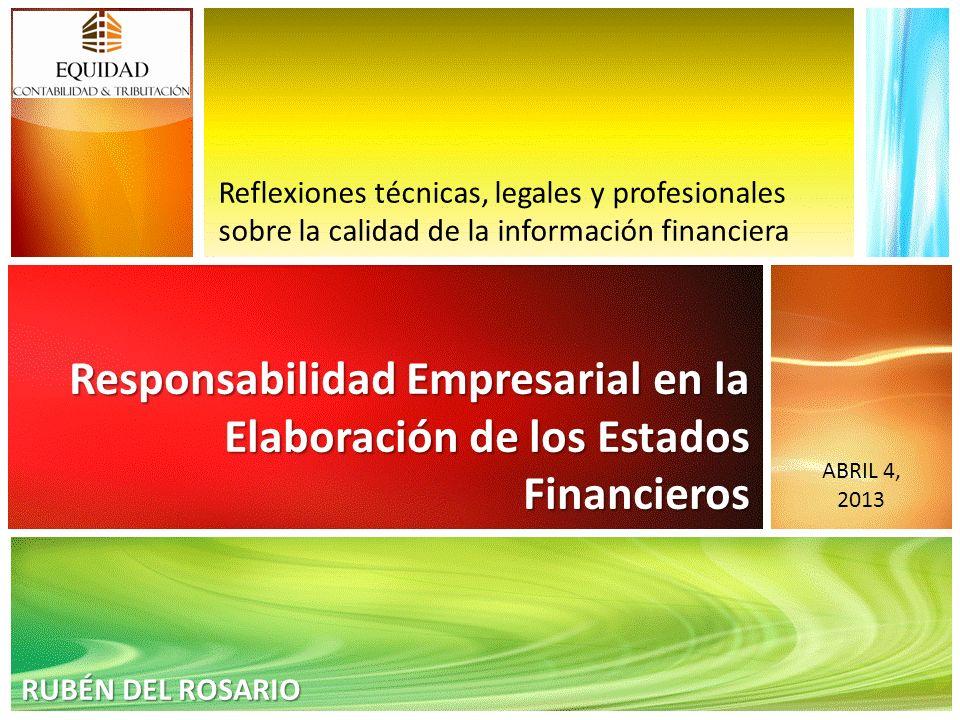 Responsabilidad Empresarial en la Elaboración de los Estados Financieros Reflexiones técnicas, legales y profesionales sobre la calidad de la informac