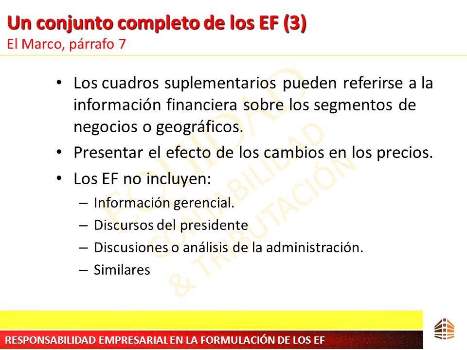 Un conjunto completo de los EF (3) Un conjunto completo de los EF (3) El Marco, párrafo 7 Los cuadros suplementarios pueden referirse a la información
