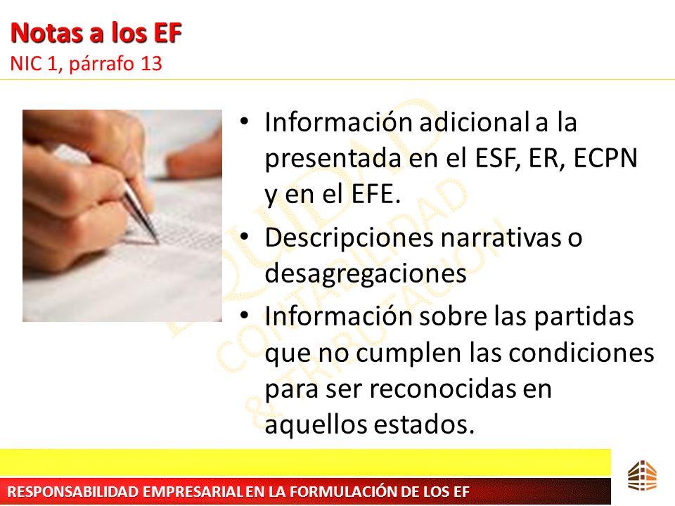 Notas a los EF Notas a los EF NIC 1, párrafo 13 Información adicional a la presentada en el ESF, ER, ECPN y en el EFE. Descripciones narrativas o desa