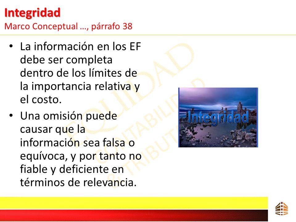 Integridad Integridad Marco Conceptual …, párrafo 38 La información en los EF debe ser completa dentro de los límites de la importancia relativa y el