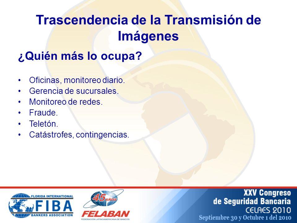 Trascendencia de la Transmisión de Imágenes Oficinas, monitoreo diario.