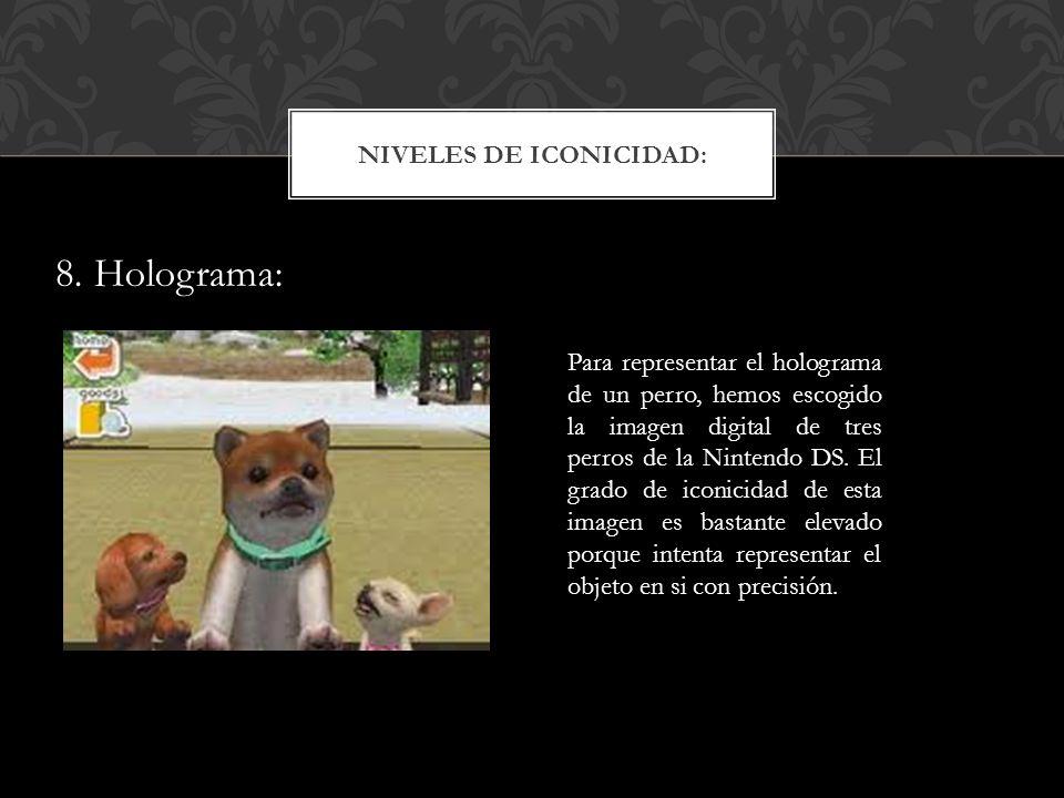 NIVELES DE ICONICIDAD: Para representar el holograma de un perro, hemos escogido la imagen digital de tres perros de la Nintendo DS.