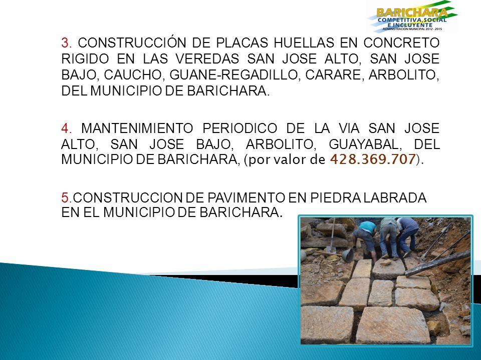 3. CONSTRUCCIÓN DE PLACAS HUELLAS EN CONCRETO RIGIDO EN LAS VEREDAS SAN JOSE ALTO, SAN JOSE BAJO, CAUCHO, GUANE-REGADILLO, CARARE, ARBOLITO, DEL MUNIC