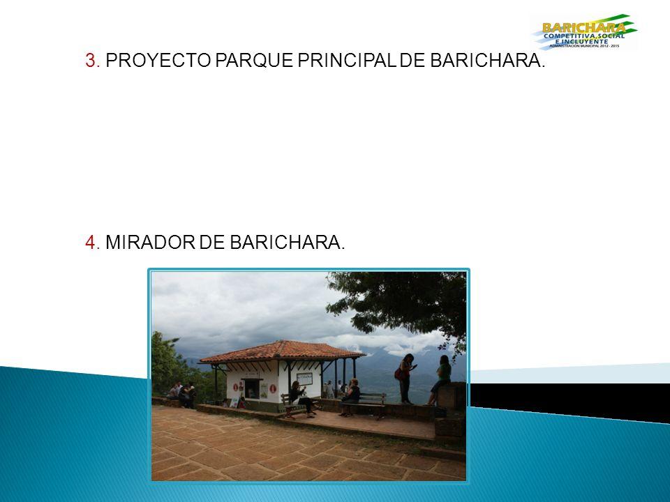 3. PROYECTO PARQUE PRINCIPAL DE BARICHARA. 4. MIRADOR DE BARICHARA.