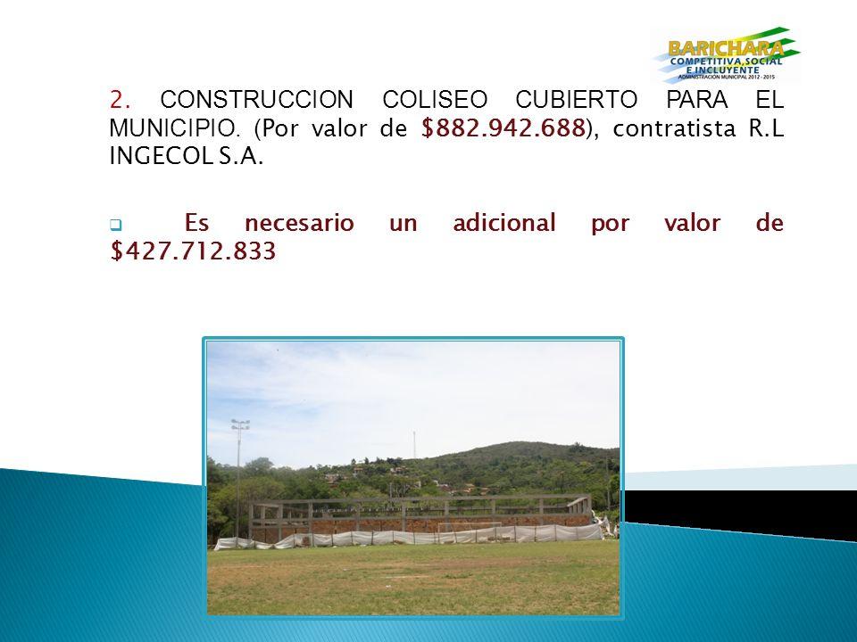 2.CONSTRUCCION COLISEO CUBIERTO PARA EL MUNICIPIO.