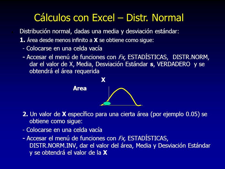 l Distribución normal, dadas una media y desviación estándar: 1. Á rea desde menos infinito a X se obtiene como sigue: - Colocarse en una celda vacía