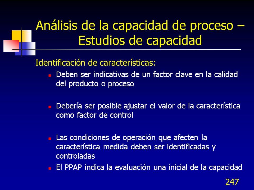 247 Identificación de características: Deben ser indicativas de un factor clave en la calidad del producto o proceso Debería ser posible ajustar el va