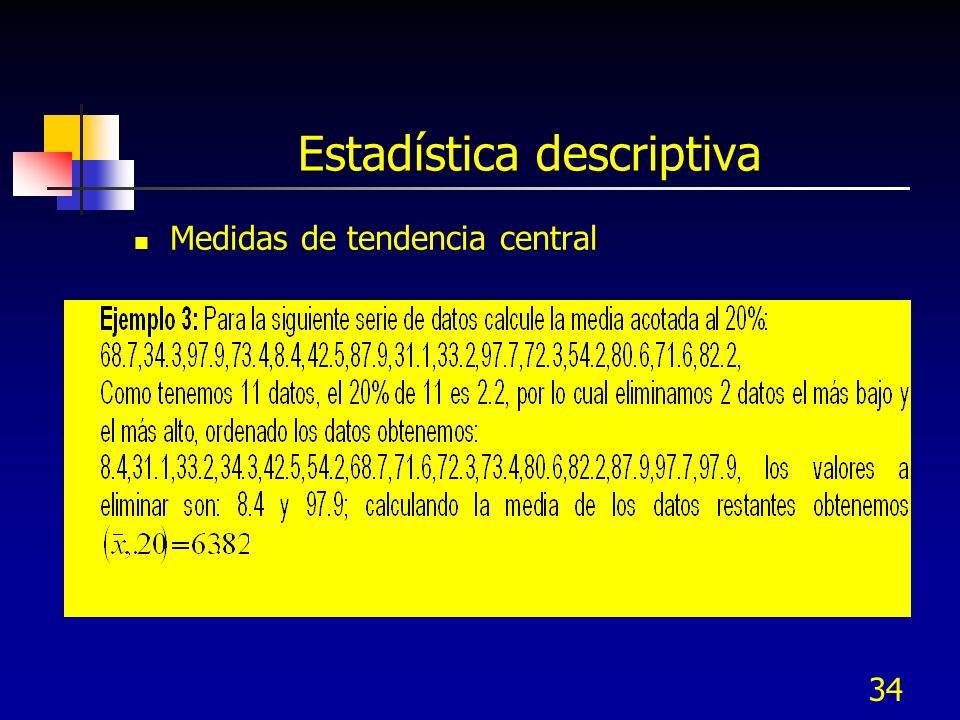 34 Estadística descriptiva Medidas de tendencia central