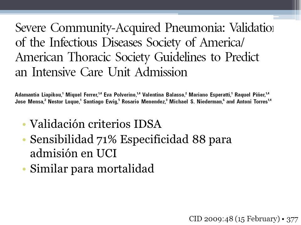 Validación criterios IDSA Sensibilidad 71% Especificidad 88 para admisión en UCI Similar para mortalidad CID 2009:48 (15 February) 377