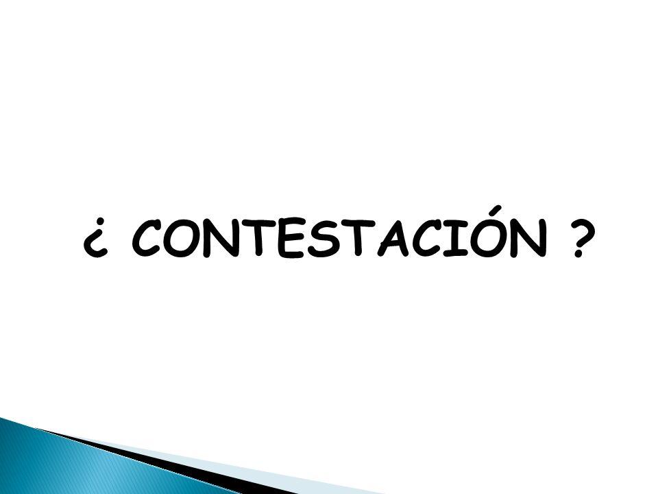 ¿ CONTESTACIÓN