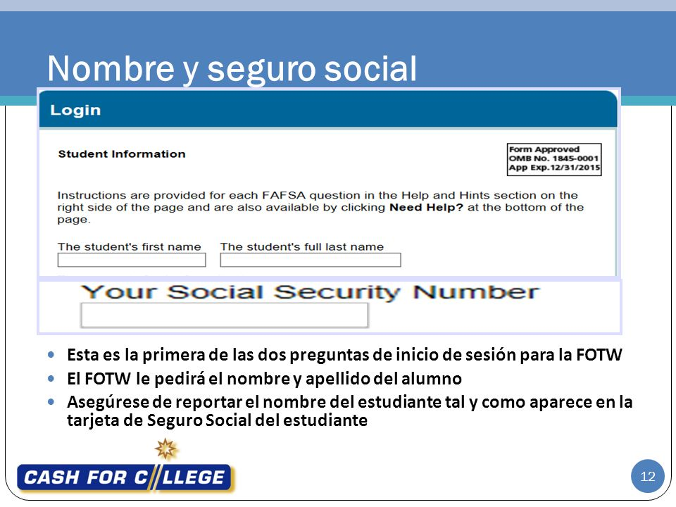 Nombre y seguro social 12 Esta es la primera de las dos preguntas de inicio de sesión para la FOTW El FOTW le pedirá el nombre y apellido del alumno A