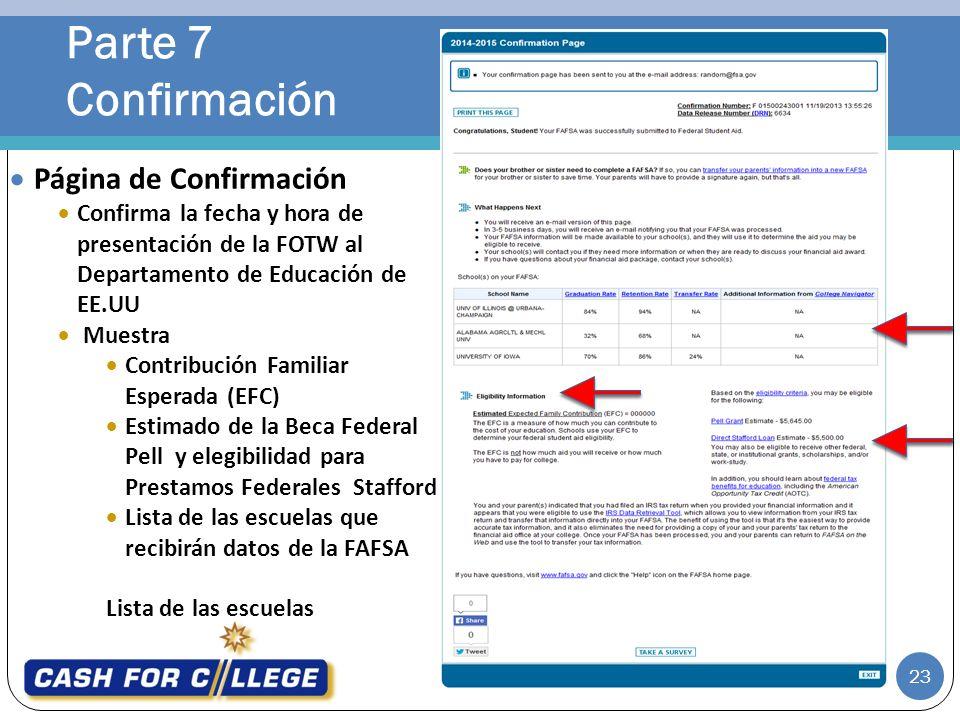 Parte 7 Confirmación 23 Página de Confirmación Confirma la fecha y hora de presentación de la FOTW al Departamento de Educación de EE.UU Muestra Contr
