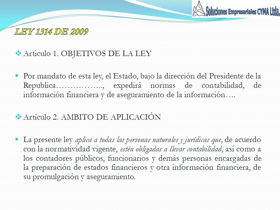 Articulo 1. OBJETIVOS DE LA LEY Por mandato de esta ley, el Estado, bajo la dirección del Presidente de la Republica…………….., expedirá normas de contab