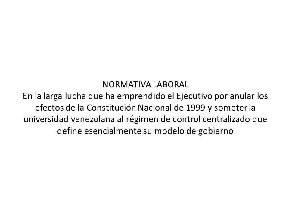 En la larga lucha que ha emprendido el Ejecutivo por anular los efectos de la Constitución Nacional de 1999 y someter la universidad venezolana al rég