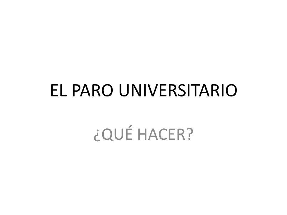 EL PARO UNIVERSITARIO ¿QUÉ HACER