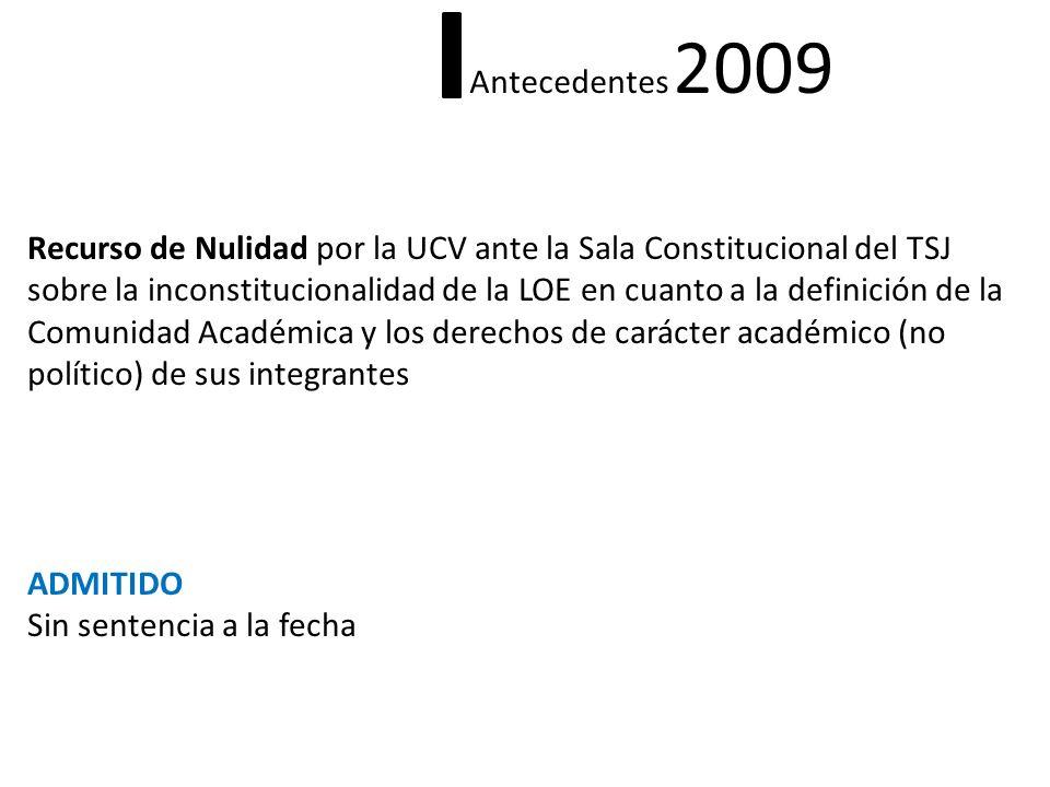 Antecedentes 2009 Recurso de Nulidad por la UCV ante la Sala Constitucional del TSJ sobre la inconstitucionalidad de la LOE en cuanto a la definición