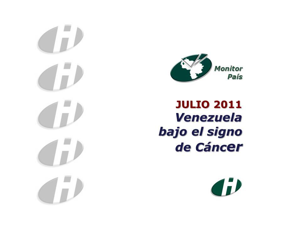 JULIO 2011 Venezuela bajo el signo de Cánc er MonitorPaís