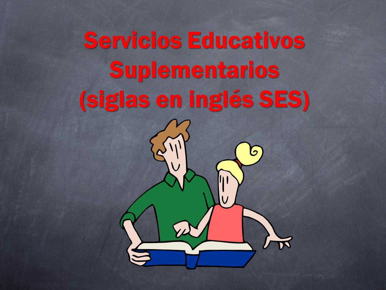 Servicios Educativos Suplementarios (siglas en inglés SES)