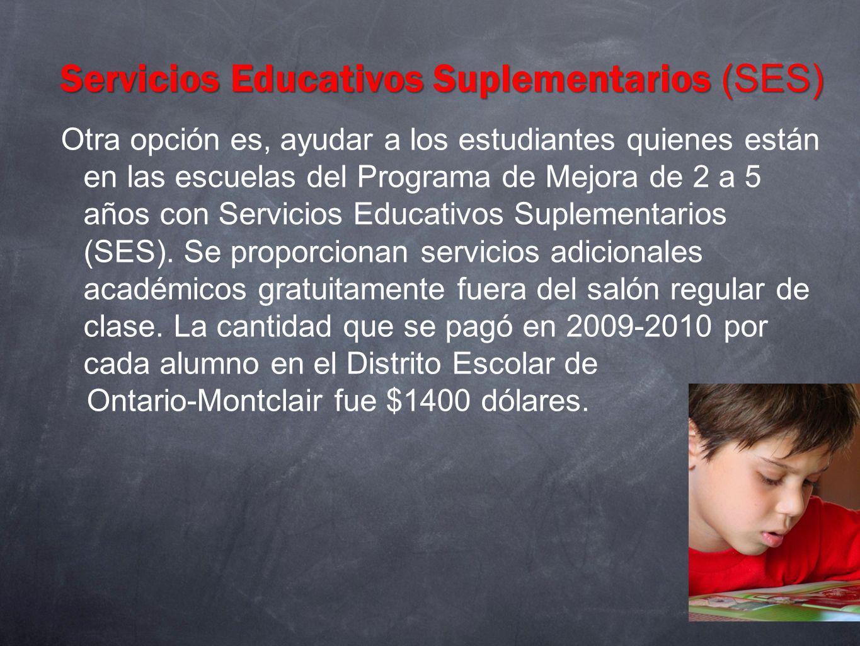 Servicios Educativos Suplementarios (SES) Otra opción es, ayudar a los estudiantes quienes están en las escuelas del Programa de Mejora de 2 a 5 años