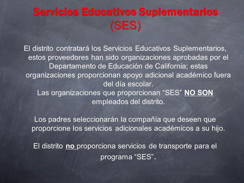 Servicios Educativos Suplementarios (SES) El distrito contratará los Servicios Educativos Suplementarios, estos proveedores han sido organizaciones ap