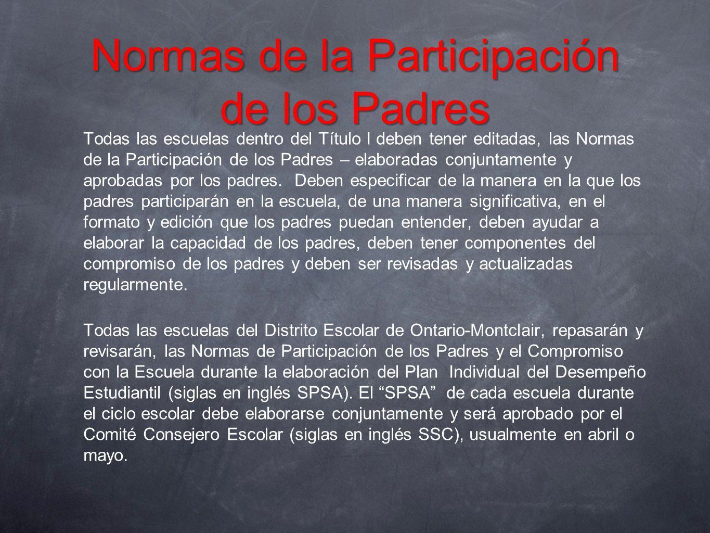 Normas de la Participación de los Padres Todas las escuelas dentro del Título I deben tener editadas, las Normas de la Participación de los Padres – e