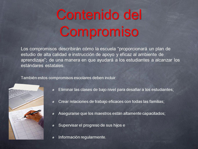Contenido del Compromiso Los compromisos describirán cómo la escuela proporcionará un plan de estudio de alta calidad e instrucción de apoyo y eficaz
