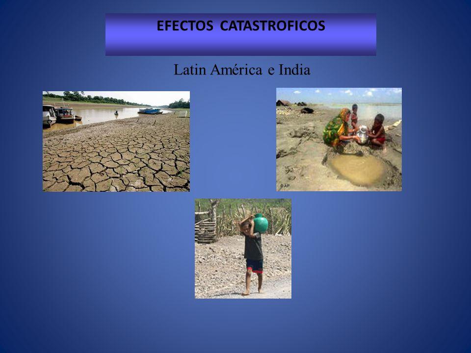 EFECTOS CATASTROFICOS Latin América e India