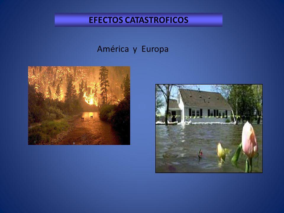 EFECTOS CATASTROFICOS América y Europa