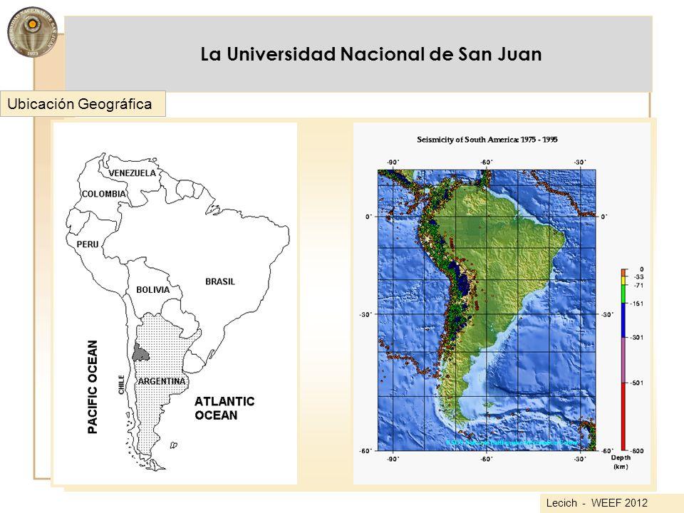 La Universidad Nacional de San Juan Ubicación Geográfica Lecich - WEEF 2012
