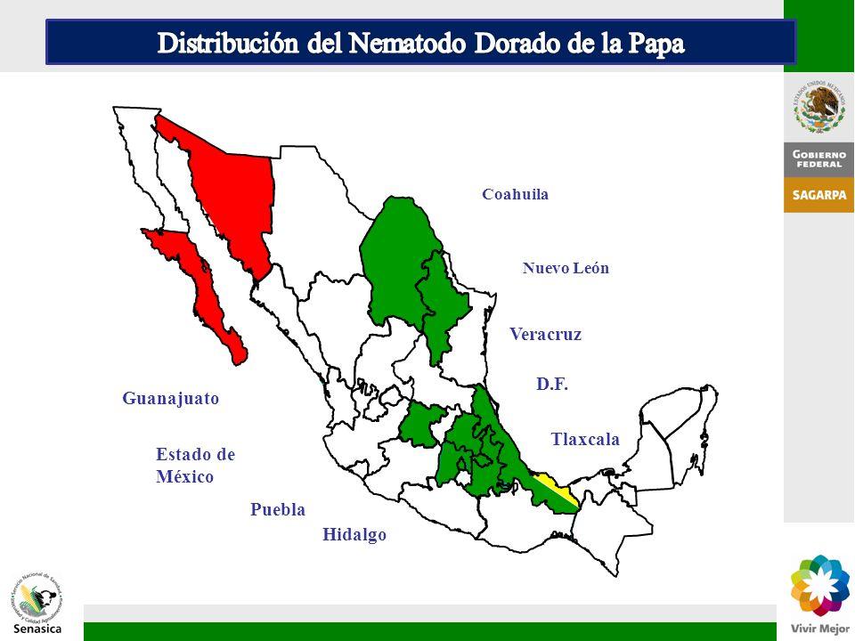 Coahuila Nuevo León Guanajuato Hidalgo Estado de México Veracruz Puebla Tlaxcala D.F.