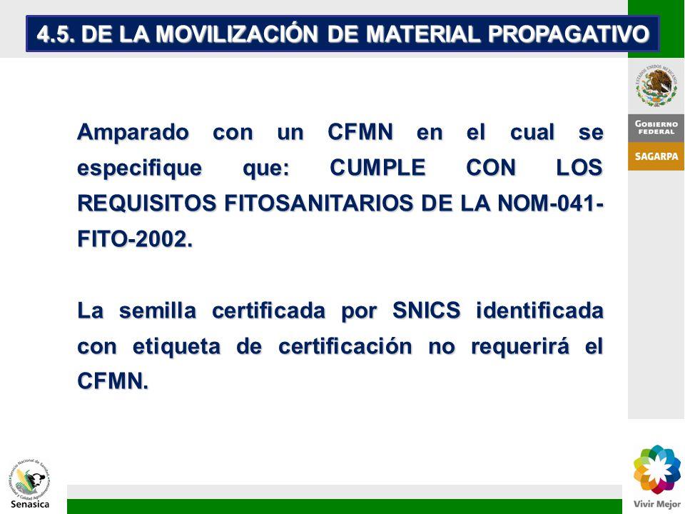 Amparado con un CFMN en el cual se especifique que: CUMPLE CON LOS REQUISITOS FITOSANITARIOS DE LA NOM-041- FITO-2002. La semilla certificada por SNIC