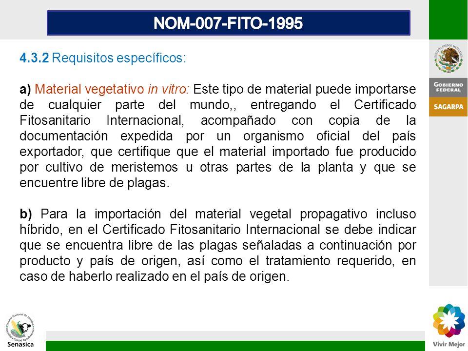 4.3.2 Requisitos específicos: a) Material vegetativo in vitro: Este tipo de material puede importarse de cualquier parte del mundo,, entregando el Cer