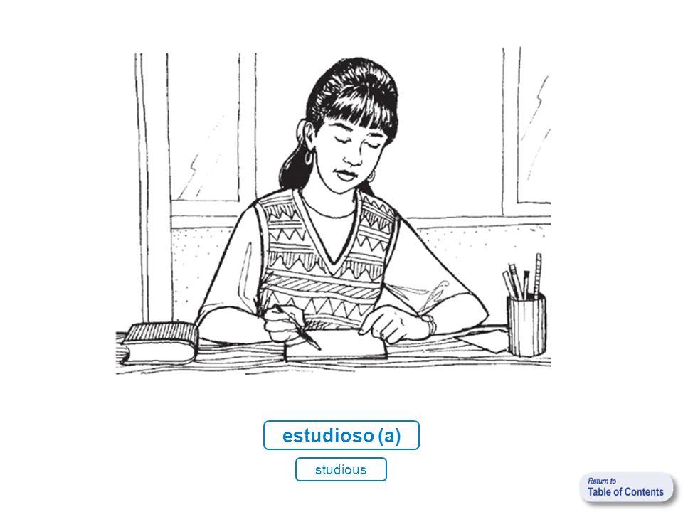 estudioso (a) studious