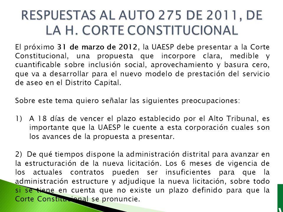El próximo 31 de marzo de 2012, la UAESP debe presentar a la Corte Constitucional, una propuesta que incorpore clara, medible y cuantificable sobre inclusión social, aprovechamiento y basura cero, que va a desarrollar para el nuevo modelo de prestación del servicio de aseo en el Distrito Capital.
