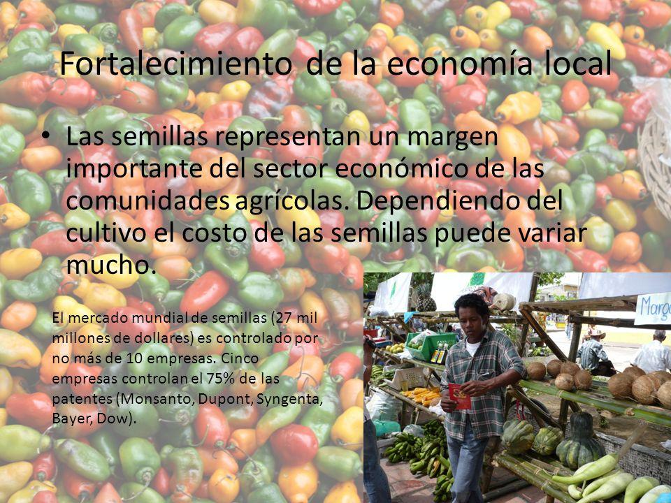 Fortalecimiento de la economía local Las semillas representan un margen importante del sector económico de las comunidades agrícolas.