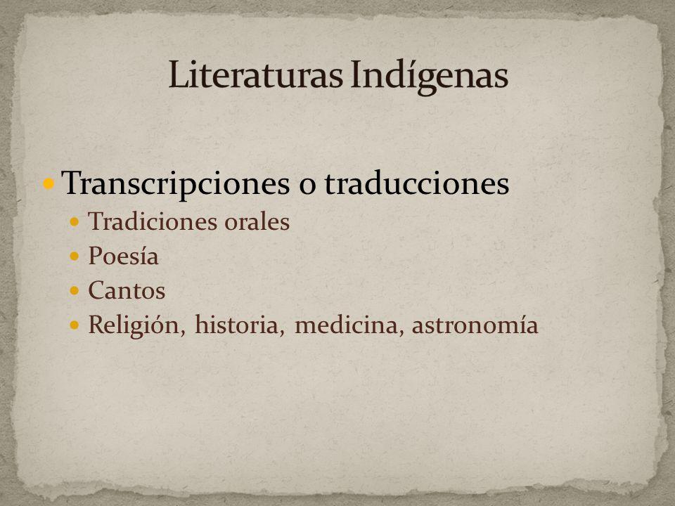 Transcripciones o traducciones Tradiciones orales Poesía Cantos Religión, historia, medicina, astronomía