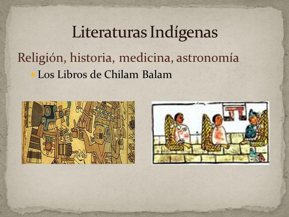 Religión, historia, medicina, astronomía Los Libros de Chilam Balam
