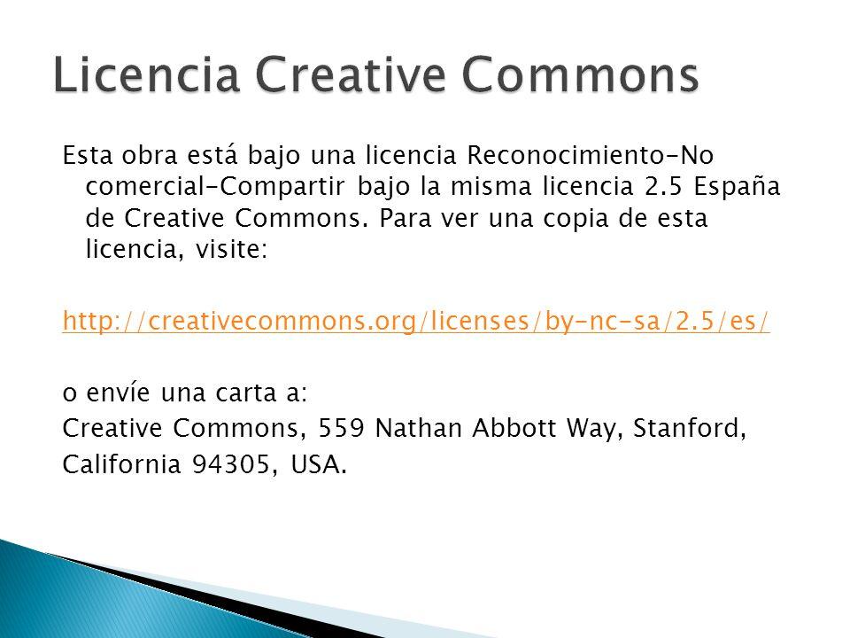 Esta obra está bajo una licencia Reconocimiento-No comercial-Compartir bajo la misma licencia 2.5 España de Creative Commons. Para ver una copia de es