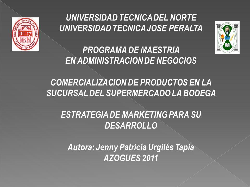 UNIVERSIDAD TECNICA DEL NORTE UNIVERSIDAD TECNICA JOSE PERALTA PROGRAMA DE MAESTRIA EN ADMINISTRACION DE NEGOCIOS COMERCIALIZACION DE PRODUCTOS EN LA